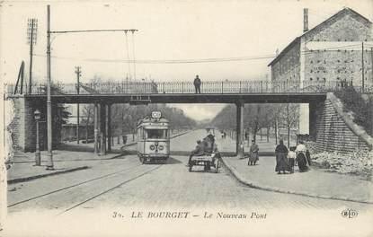 """/ CPA FRANCE 93 """"Le Bourget, le nouveau pont"""" / TRAMWAY"""