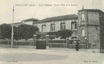 """/ CPA FRANCE 93 """"Noisy le Sec, école Cottereau"""""""