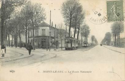 "/ CPA FRANCE 93 ""Noisy le Sec, la route Nationale"" / TRAMWAY"