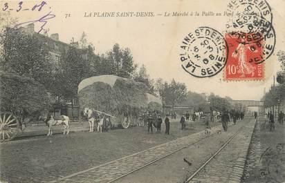 """/ CPA FRANCE 93 """"La Plaine Saint Denis, le marché à la paille au pont de Soissons"""""""