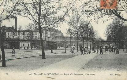 "/ CPA FRANCE 93 ""La Plaine Saint Denis, pont de Soissons"""