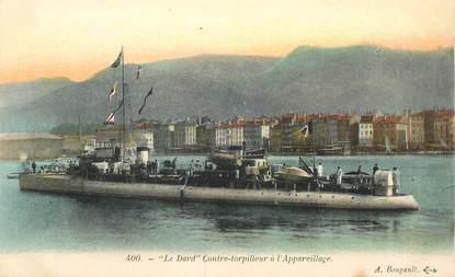 """CPA BATEAU """"Contre torpilleur, le Dard, à Toulon"""""""
