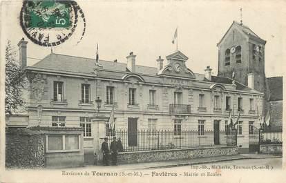 """/ CPA FRANCE 77 """"Favières, mairie et écoles"""""""