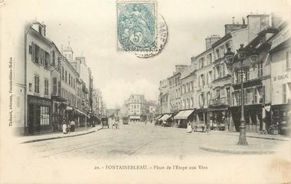 """/ CPA FRANCE 77 """"Fontainebleau, place de l'Etape aux vins"""""""