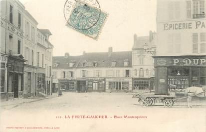 """/ CPA FRANCE 77 """"La Ferté Gaucher, place Montesquioux"""""""