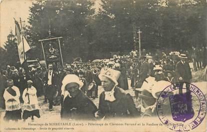 """CPA FRANCE 42 """"Hermitage de Noirétable, Pèlerinage de Clermont Ferrand et la Fanfare"""""""