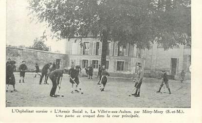 """/ CPA FRANCE 77 """"L'orphelinat ouvrier l'avenir Social, la Villette aux Aulnes par Mitry Mori"""" / CROQUET"""