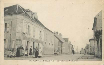 """/ CPA FRANCE 77 """"Penchard, la route de Monthyon"""""""