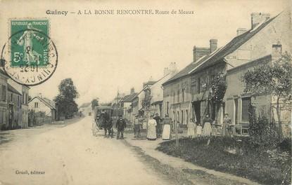 """/ CPA FRANCE 77 """"Quincy, à la bonne rencontre, route de Meaux"""""""