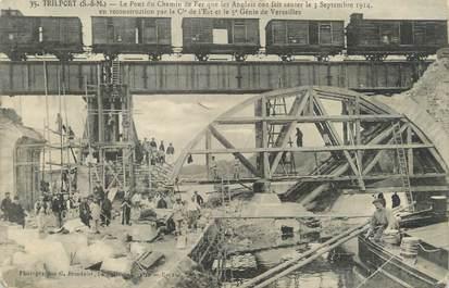 """/ CPA FRANCE 77 """"Trilport, le pont de chemin de fer en reconstruction"""""""