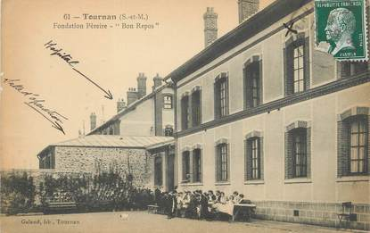 "/ CPA FRANCE 77 ""Tournan, fondation Pereire Bon repos """