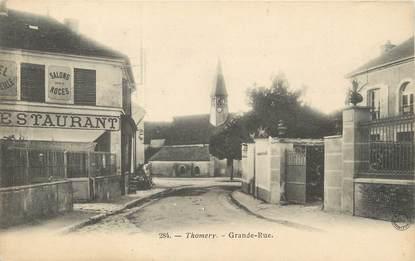"/ CPA FRANCE 77 ""Thomery, grande rue"""