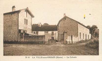 """/ CPA FRANCE 51 """"La Ville sous Orbais, la colonie"""""""