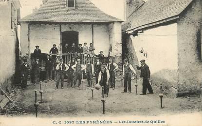 """/ CPA FRANCE 65 """"Les Pyrénées, les joueurs de quilles"""""""