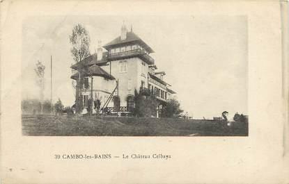 "CPA FRANCE 64  ""Cambo les Bains, le Chateau Celbaya"""