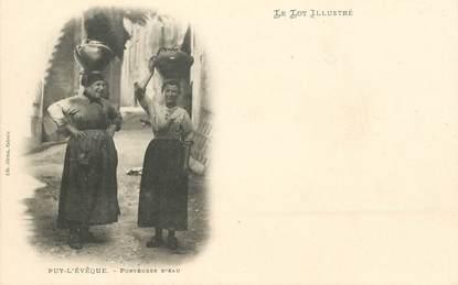 """CPA FRANCE 46 """"Puy l'Evêque, porteuses d'eau"""""""