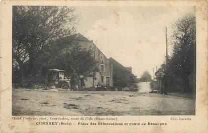 """/ CPA FRANCE 25 """"Cendrey, place des bifurcations et route de Besançon"""""""