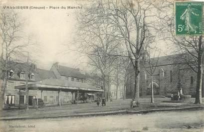 """/ CPA FRANCE 23 """"Vallières, place du marché"""""""