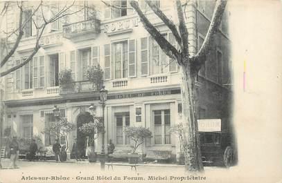 "/ CPA FRANCE 13 ""Arles, Grand hôtel du Forum"""