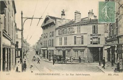 """CPA FRANCE 51 """"Chalons sur Marne, la rue Saint Jacques, Hotel de la Cloche"""""""