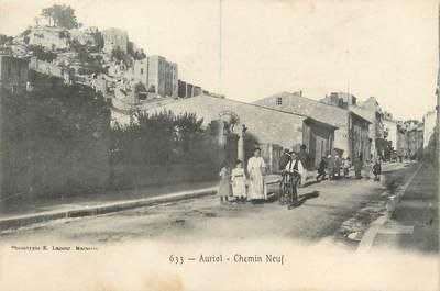"/ CPA FRANCE 13 ""Auriol, chemin neuf """