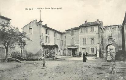 """/ CPA FRANCE 13 """"Orgon, place et porte Sainte Anne"""""""