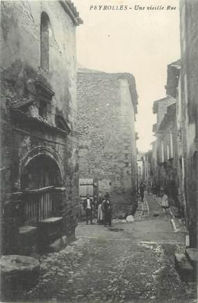 "/ CPA FRANCE 13 ""Peyrolles, une vieille rue"""