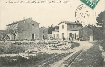 """/ CPA FRANCE 13 """"Roquefort, la mairie et l'église"""""""
