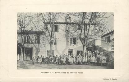 """/ CPA FRANCE 13 """"Raphèle, pensionnat de jeunes filles"""""""