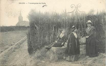 """/ CPA FRANCE 13 """"Salon, provençales au puits"""""""