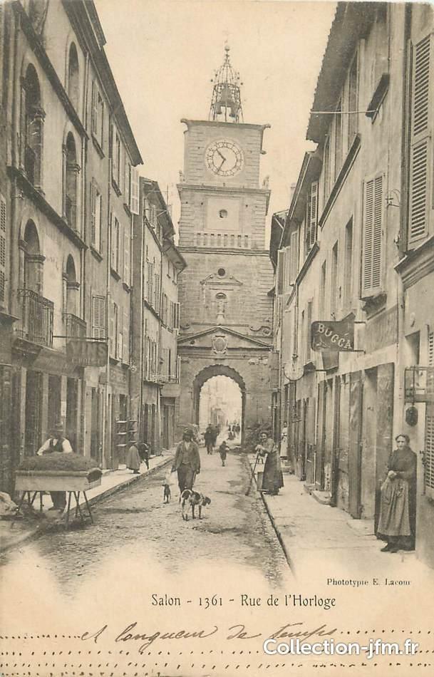 Cpa france 13 salon rue de l 39 horloge 13 bouches du for Porte de l horloge salon de provence