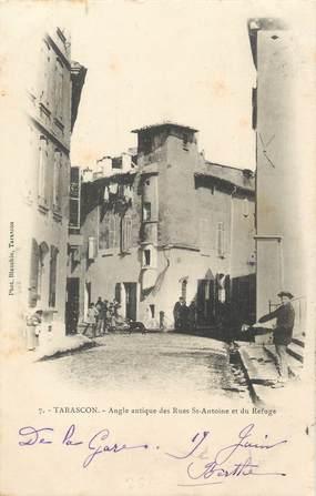 "/ CPA FRANCE 13 ""Tarascon, angle antique des Rues Saint Antoine et du Refuge"""