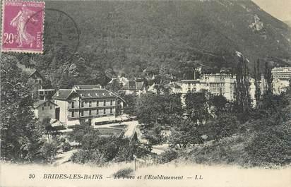 """/ CPA FRANCE 73 """"Brides Les Bains, le parc et l'Etablissement"""""""