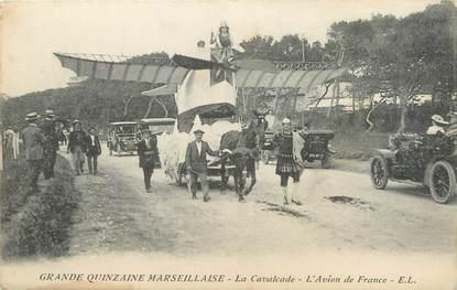 """/ CPA FRANCE 13 """"Grande Quinzaine Marseillaise, la Cavalcade, l'avion de France"""""""