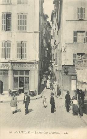 "/ CPA FRANCE 13 ""Marseille, la rue coin de Reboul"""
