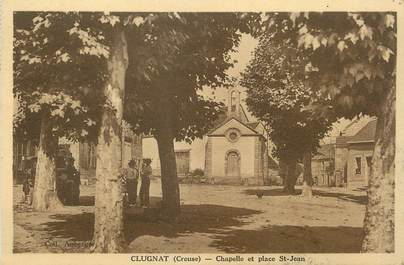 "/ CPA FRANCE 23 ""Clugnat, chapelle et place Saint Jean"""