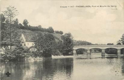 """/ CPA FRANCE 23 """"Fresselines, pont et moulin de Vervy"""""""