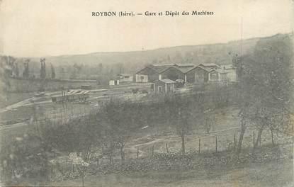 """/ CPA FRANCE 38 """"Roybon, gare et dépôt des Machines"""""""