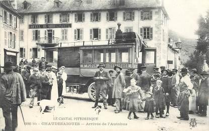 """CPA FRANCE 15 """"Chaudesaigues, arrivée de l'Autobus"""""""