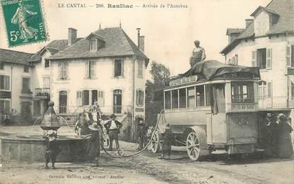 """CPA FRANCE 15 """"Raulhac, arrivée de l'Autobus"""""""