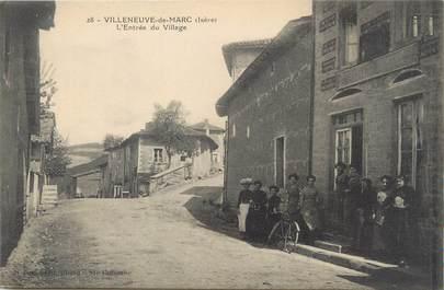 """/ CPA FRANCE 38 """"Villeneuve de Marc, l'entrée du village """""""