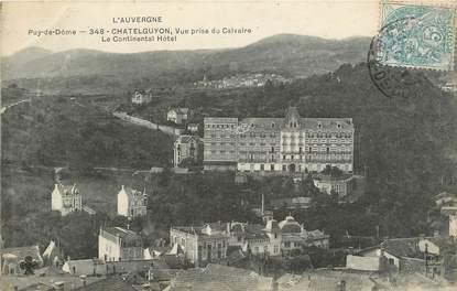 """CPA FRANCE 63 """"Chatelguyon, vue prise du Calvaire, Le Continental Hotel"""""""