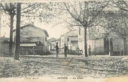 """/ CPA FRANCE 38 """"Anthon, la place"""""""
