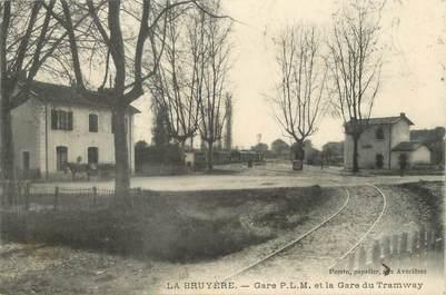 """/ CPA FRANCE 38 """"La Bruyère, gare PLM et la gare du tramway"""""""