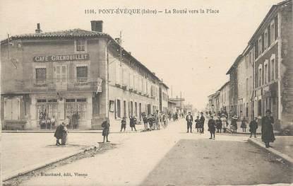 """/ CPA FRANCE 38 """"Pont Evêque, la route vers la place"""""""