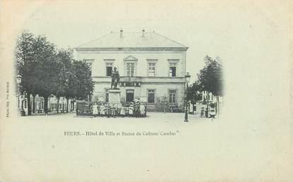 """.CPA FRANCE 42 '""""Feurs, Hôtel de Ville et Statue du Colonel Combes"""""""