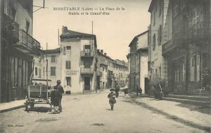 """.CPA FRANCE 42 """"Noiretable, Place de la Mairie et Grand Rue"""""""