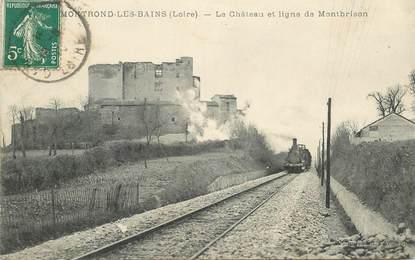 """.CPA FRANCE 42 """"Montrond les Bains, le Château et Ligne de Monbrison"""""""