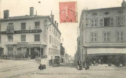 """.CPA FRANCE 42 """"Pélussin, Place des Croix et Rue Centrale"""""""