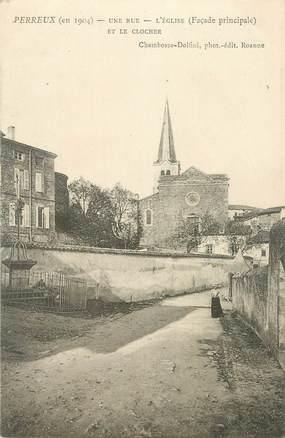 """.CPA FRANCE 42 """"Perreux, Une rue, l'église et le clocher"""""""